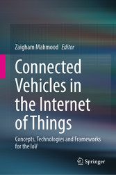 Connected Vehicles in the Internet of Things Concepts, Technologies and Frameworks for the IoV