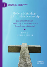 Modern Metaphors of Christian Leadership Exploring Christian Leadership in a Contemporary Organizational Context