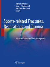 Sports-related Fractures, Dislocations and Trauma Advanced On- and Off-field Management