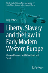 Liberty, Slavery and the Law in Early Modern Western Europe Omnes Homines aut Liberi Sunt aut Servi