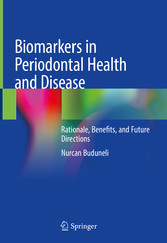 Biomarkers in Periodontal Health and Disease Rationale, Benefits, and Future Directions