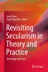 Revisiting Secularism in Theory and Practice Genealogy and Cases
