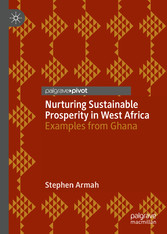 Nurturing Sustainable Prosperity in West Africa Examples from Ghana