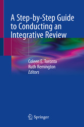 A Step-by-Step Guide to Conducting an Integrative Review