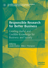 Responsible Research for Better Business Creating Useful and Credible Knowledge for Business and Society