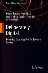 Deliberately Digital Rewriting Enterprise DNA for Enduring Success