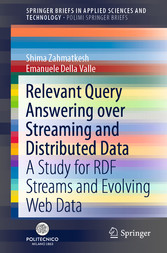 Relevant Query Answering over Streaming and Distributed Data A Study for RDF Streams and Evolving Web Data