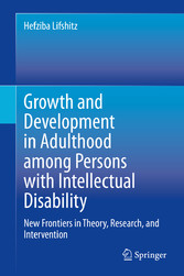 Growth and Development in Adulthood among Persons with Intellectual Disability New Frontiers in Theory, Research, and Intervention