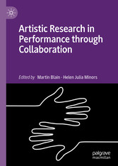 Artistic Research in Performance through Collaboration