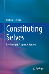 Constituting Selves Psychology's Pragmatic Horizon