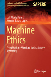 Machine Ethics From Machine Morals to the Machinery of Morality