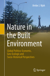Nature in the Built Environment Global Politico-Economic, Geo-Ecologic and Socio-Historical Perspectives