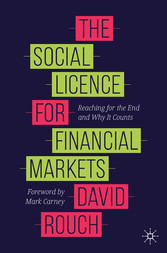The Social Licence for Financial Markets Reaching for the End and Why It Counts