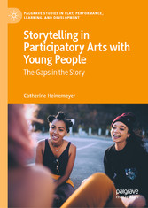 Storytelling in Participatory Arts with Young People The Gaps in the Story