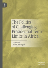The Politics of Challenging Presidential Term Limits in Africa