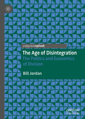 The Age of Disintegration The Politics and Economics of Division