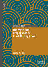 The Myth and Propaganda of Black Buying Power