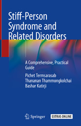 Stiff-Person Syndrome and Related Disorders A Comprehensive, Practical Guide