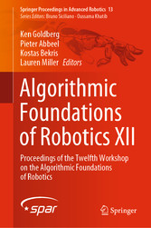 Algorithmic Foundations of Robotics XII Proceedings of the Twelfth Workshop on the Algorithmic Foundations of Robotics