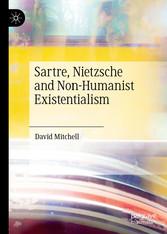 Sartre, Nietzsche and Non-Humanist Existentialism