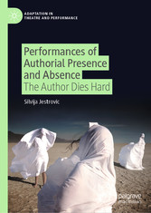 Performances of Authorial Presence and Absence The Author Dies Hard