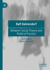 Ralf Dahrendorf Between Social Theory and Political Practice