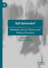 Ralf Dahrendorf Between Social Theory and Political Practice
