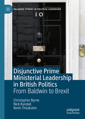 Disjunctive Prime Ministerial Leadership in British Politics From Baldwin to Brexit