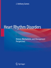 Heart Rhythm Disorders History, Mechanisms, and Management Perspectives