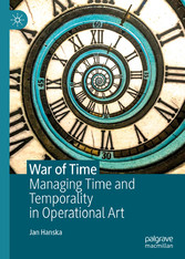War of Time Managing Time and Temporality in Operational Art