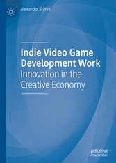 Indie Video Game Development Work Innovation in the Creative Economy