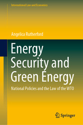 Energy Security and Green Energy National Policies and the Law of the WTO
