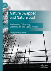 Nature Swapped and Nature Lost Biodiversity Offsetting, Urbanization and Social Justice