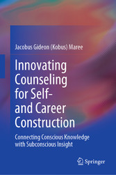 Innovating Counseling for Self- and Career Construction Connecting Conscious Knowledge with Subconscious Insight