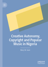 Creative Autonomy, Copyright and Popular Music in Nigeria