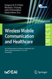 Wireless Mobile Communication and Healthcare 8th  EAI International Conference, MobiHealth 2019, Dublin, Ireland, November 14-15, 2019, Proceedings