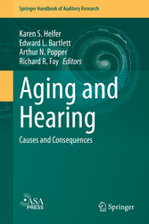 Aging and Hearing Causes and Consequences