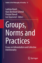 Groups, Norms and Practices Essays on Inferentialism and Collective Intentionality