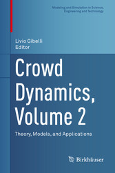 Crowd Dynamics, Volume 2 Theory, Models, and Applications