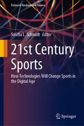 21st Century Sports How Technologies Will Change Sports in the Digital Age