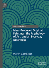 Mass-Produced Original Paintings, the Psychology of Art, and an Everyday Aesthetics