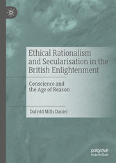 Ethical Rationalism and Secularisation in the British Enlightenment Conscience and the Age of Reason