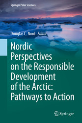 Nordic Perspectives on the Responsible Development of the Arctic: Pathways to Action