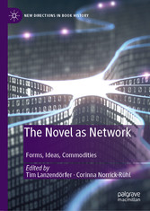 The Novel as Network Forms, Ideas, Commodities