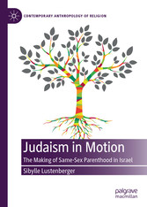 Judaism in Motion The Making of Same-Sex Parenthood in Israel