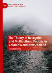 The Theory of Recognition and Multicultural Policies in Colombia and New Zealand