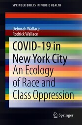 COVID-19 in New York City An Ecology of Race and Class Oppression