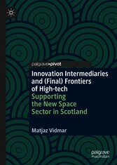 Innovation Intermediaries and (Final) Frontiers of High-tech Supporting the New Space Sector in Scotland