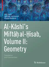 Al-Kashi's Miftah al-Hisab, Volume II: Geometry Translation and Commentary