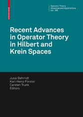 Recent Advances in Operator Theory in Hilbert and Krein Spaces